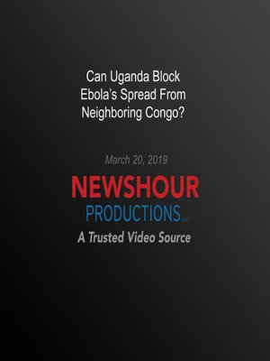cover image of Can Uganda Block Ebola'S Spread From Neighboring Congo?