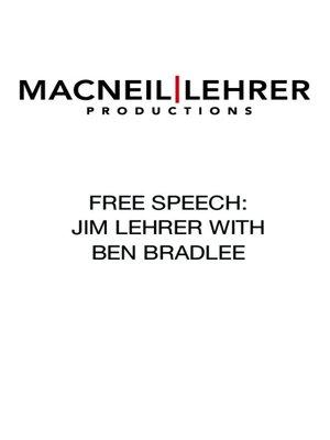 cover image of Free Speech: Jim Lehrer with Ben Bradlee (2006)
