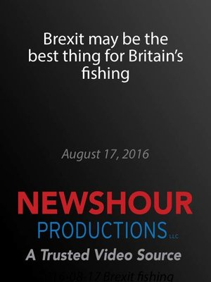 cover image of Brexit may be the best thing for Britain's fishing
