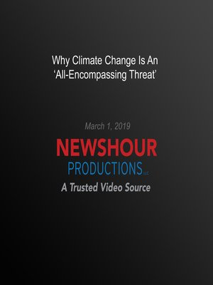 cover image of Why Climate Change Is An 'All-Encompassing Threat'
