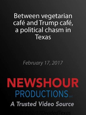 cover image of Between vegetarian café and Trump café, a political chasm in Texas