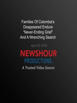 cover image of Families of Colombia'S Disappeared Endure 'Never-Ending Grief' And a Wrenching Search