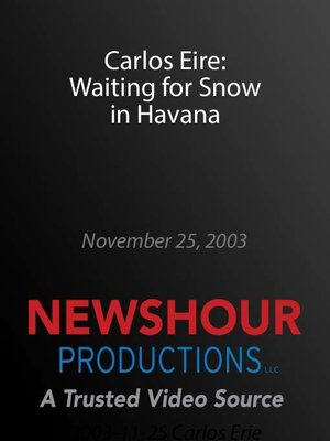 cover image of Carlos Eire: Waiting for Snow in Havana