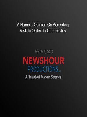 cover image of A Humble Opinion On Accepting Risk In Order To Choose Joy
