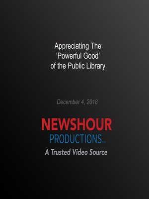 cover image of Appreciating The 'Powerful Good' Of The Public Library