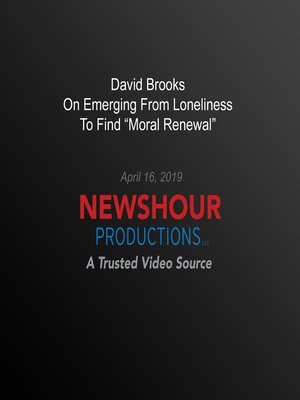 cover image of David Brooks On Emerging From Loneliness To Find 'Moral Renewal'