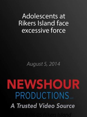 cover image of Adolescents at Rikers Island face excessive force