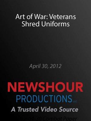 cover image of Art of War: Veterans Shred Uniforms