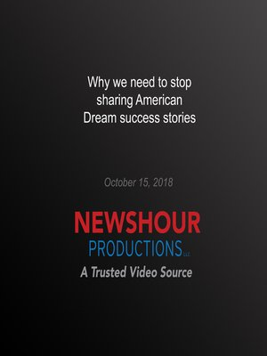cover image of Why we need to stop sharing American Dream success stories