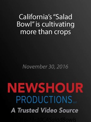 """cover image of California's """"Salad Bowl"""" is cultivating more than crops"""