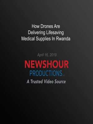 cover image of How Drones Are Delivering Lifesaving Medical Supplies In Rwanda