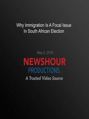 cover image of Why Immigration Is a Focal Issue In South African Election