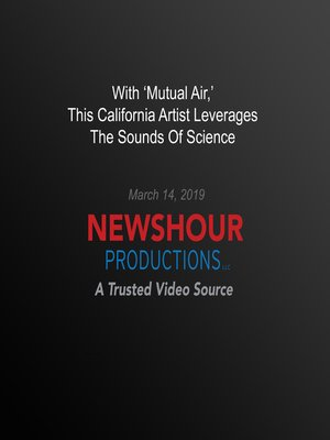 cover image of With 'Mutual Air,' This California Artist Leverages The Sounds Of Science