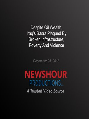 cover image of Despite Oil Wealth, Iraq's Basra Plagued By Broken Infrastructure, Poverty And Violence