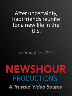 cover image of After uncertainty, Iraqi friends reunite for a new life in the U.S.
