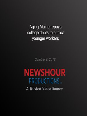 cover image of Aging Maine repays college debts to attract younger workers