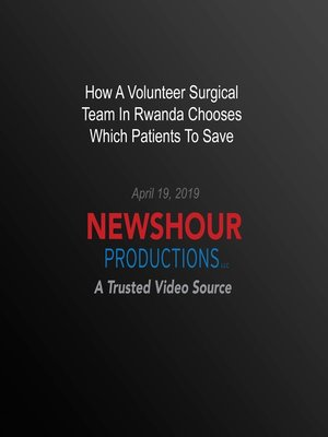 cover image of How A Volunteer Surgical Team In Rwanda Chooses Which Patients To Save