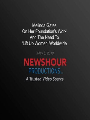 cover image of Melinda Gates On Her Foundation'S Work And The Need To 'Lift Up Women' Worldwide