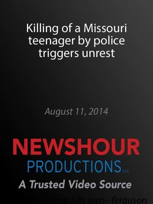 cover image of Killing of a Missouri teenager by police triggers unrest