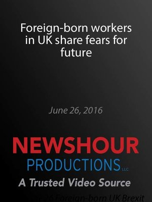 cover image of Foreign-born workers in UK share fears for future