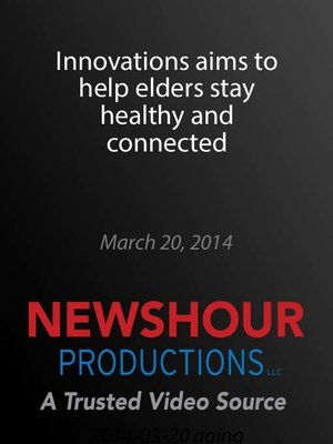 cover image of Innovations aims to help elders stay healthy and connected