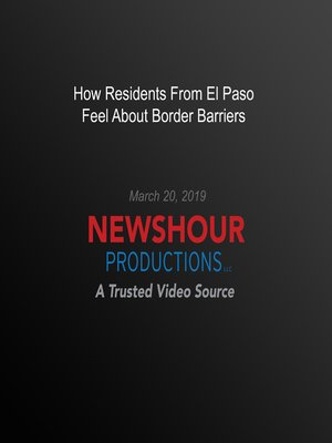 cover image of How Residents From El Paso Feel About Border Barriers