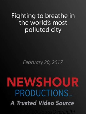 cover image of Fighting to breathe in the world's most polluted city