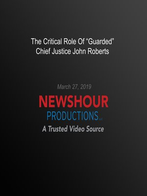 "cover image of The Critical Role of ""Guarded"" Chief Justice John Roberts"