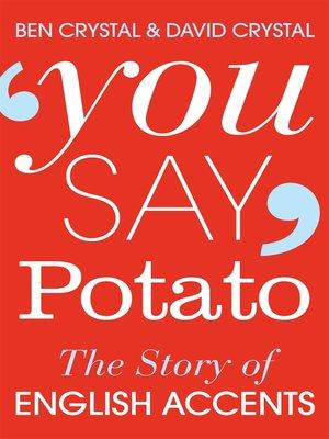cover image of You Say Potato