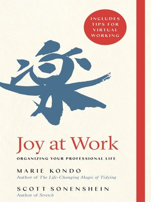 Joy at Work: Organizing your Professional Life Book Cover