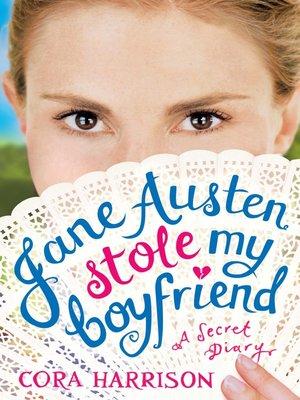cover image of Jane Austen Stole My Boyfriend