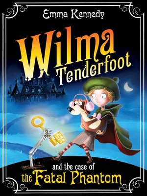 cover image of Wilma Tenderfoot and the Case of the Fatal Phantom