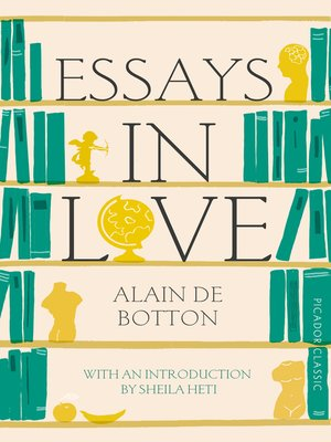 essays on love alain de botton ebook Free pdf ebooks (user's guide, manuals, sheets) about essays in love by alain de botton ready for download.