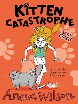 cover image of Kitten Catastrophe