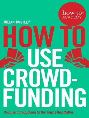 cover image of How to Use Crowdfunding