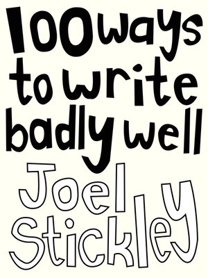 cover image of 100 Ways to Write Badly Well