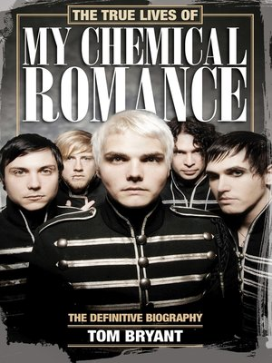 cover image of The True Lives of My Chemical Romance