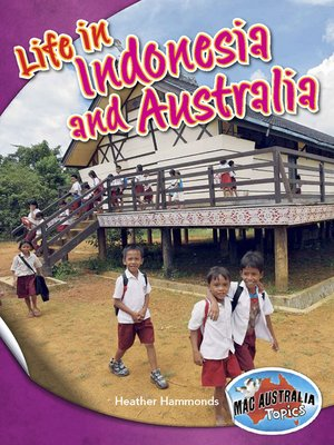 Life in Indonesia and Australia Upper PrimaryCultures by Heather Hammonds · OverDrive