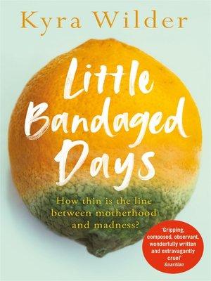 cover image of Little Bandaged Days
