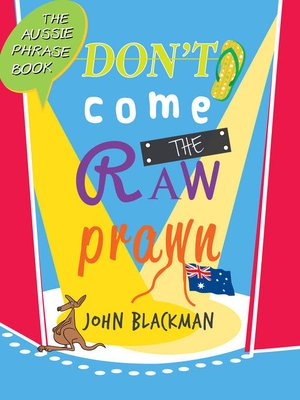 cover image of Don't Come the Raw Prawn!