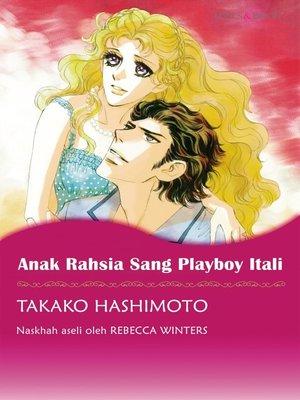 cover image of Anak Rahsia Sang Playboy Itali