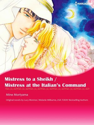 cover image of Mistress to a Sheikh / Mistress at the Italian's Command