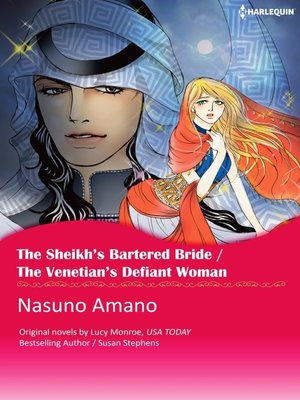cover image of The Sheikh's Bartered Bride / The Venetian`s Defiant Woman