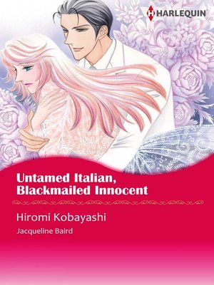 cover image of Untamed Italian, Blackmailed Innocent