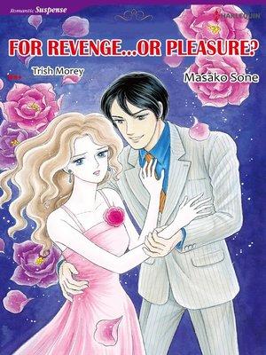 cover image of For Revenge...Or Pleasure?