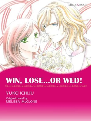 cover image of Win, Lose...or Wed! (Mills & Boon)