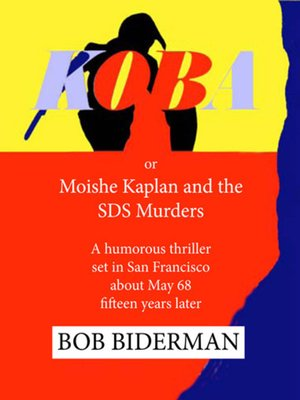 cover image of Koba or Moishe Kaplan and the SDS Murders.