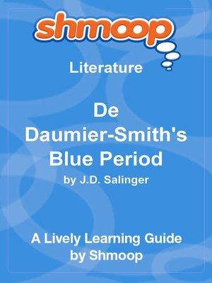 De Daumier-Smiths Blue Period: Shmoop Study Guide