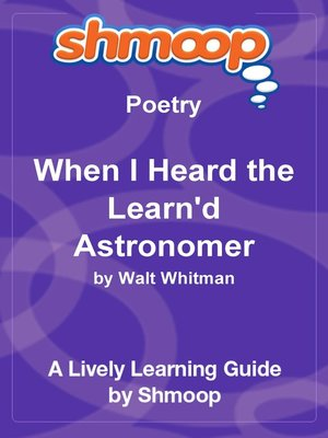 cover image of When I Heard the Learn'd Astronomer