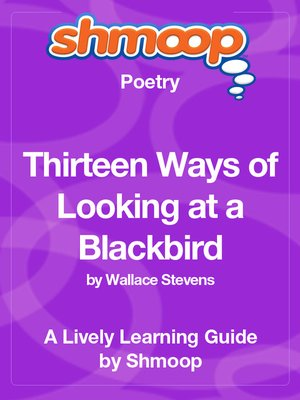 cover image of Thirteen Ways of Looking at a Blackbird